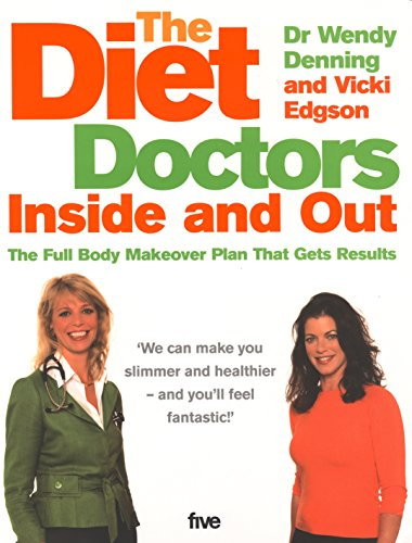 The Diet Doctors Inside and Out By Wendy Denning