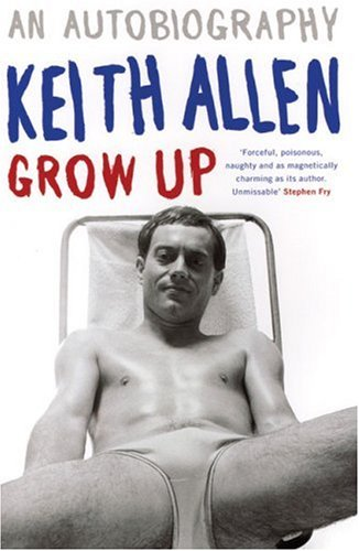 Grow Up By Keith Allen