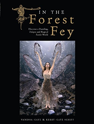In the Forest Fey By Kerry-Gaye Schiff