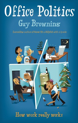 Office Politics By Guy Browning