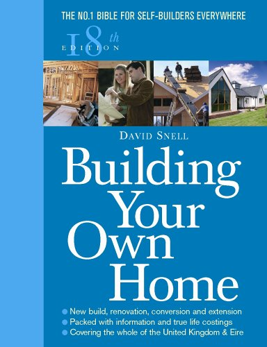 Building Your Own Home 18th Edition by David Snell