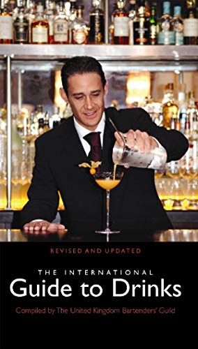 International Guide To Drinks By United Kingdom Bartenders Guild