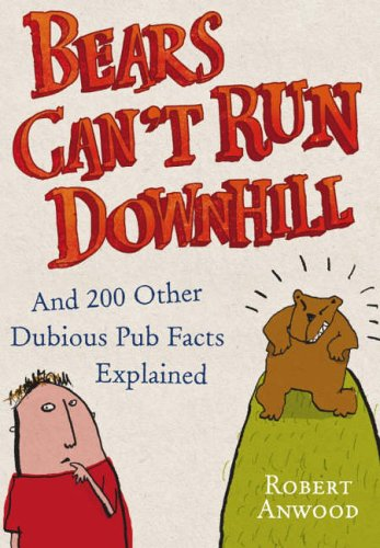 Bears Can't Run Downhill By Robert Anwood