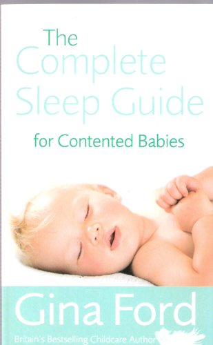 The Complete Sleep Guide for Contented Babies By Gina Ford