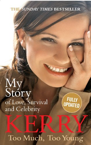 Kerry Katona: Too Much, Too Young: My Story of Love, Survival and Celebrity By Kerry Katona