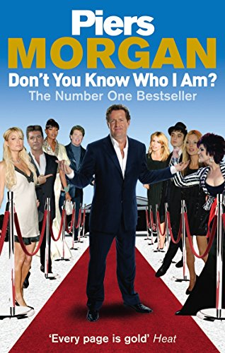 Don't You Know Who I Am? By Piers Morgan