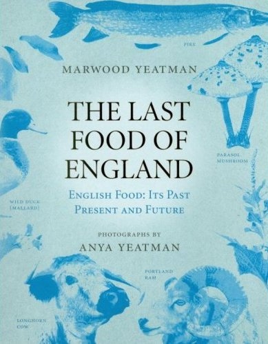 The Last Food of England By Anya Yeatman