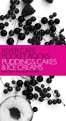 River Cafe Pocket Books: Puddings, Cakes and Ice Creams by Rose Gray