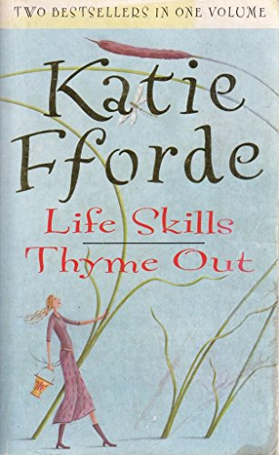 Life Skills & Thyme Out (Two best sellers on one volume) By Katie Fforde