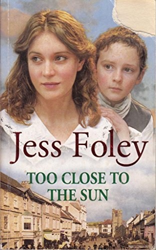 Too Close to the Sun By Jess Foley