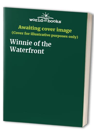 Winnie of the Waterfront By R Harris