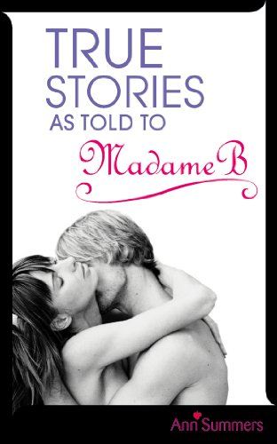 True Stories As Told To Madame B By Ann Summers