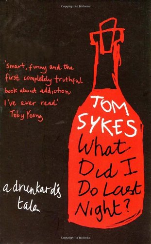 What Did I Do Last Night? By Tom Sykes