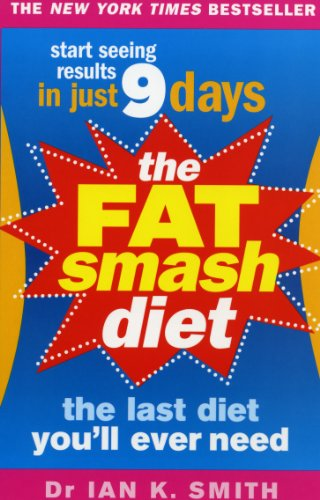 The Fat Smash Diet: The Last Diet You'll Ever Need By Ian K. Smith