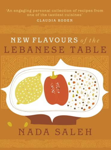 New Flavours of the Lebanese Table By Nada Saleh (Author)