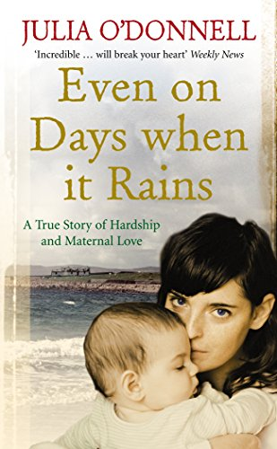 Even on Days when it Rains By Julia O'Donnell