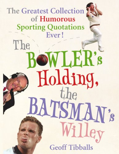 The Bowler's Holding, the Batsman's Willey By Geoff Tibballs