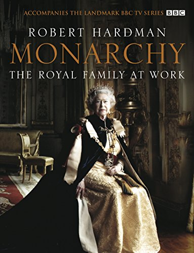 Monarchy: The Royal Family at Work By Robert Hardman