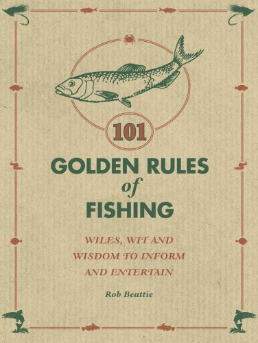 101 Golden Rules of Fishing: Rob Beattie by Rob Beattie