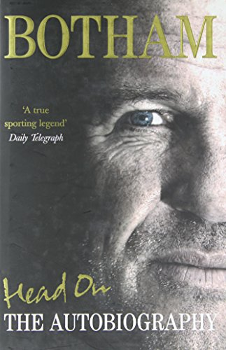 Head on - Ian Botham: the Autobiography by Ian Botham