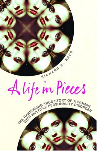A Life in Pieces By Richard K. Baer