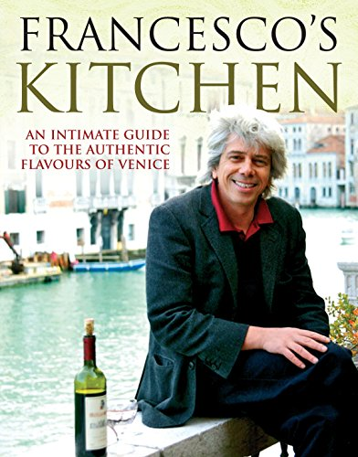 Francesco's Kitchen by Francesco Da Mosto
