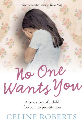 No One Wants You By Celine Roberts (Author)