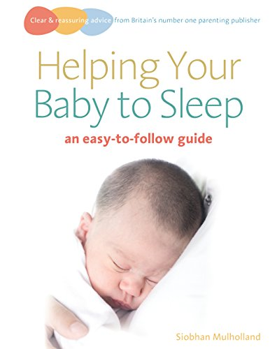 Helping Your Baby to Sleep By Siobhan Mulholland