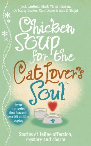 Chicken Soup for the Cat Lover's Soul By Amy D. Shojai