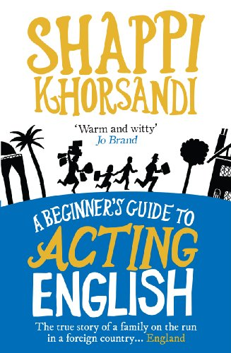 A Beginner's Guide To Acting English By Shappi Khorsandi (Author)