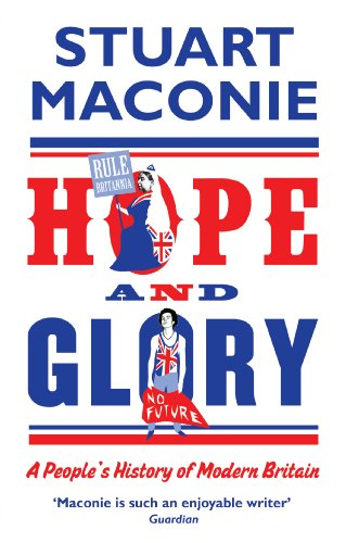 Hope and Glory: A People's History of Modern Britain by Stuart Maconie