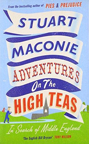 Adventures on the High Teas By Stuart Maconie