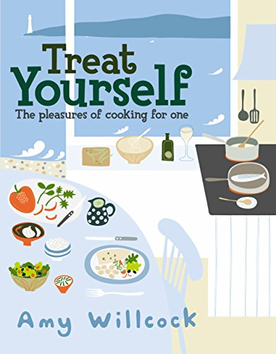 Cooking for One: 150 Recipes to Treat Yourself by Amy Willcock