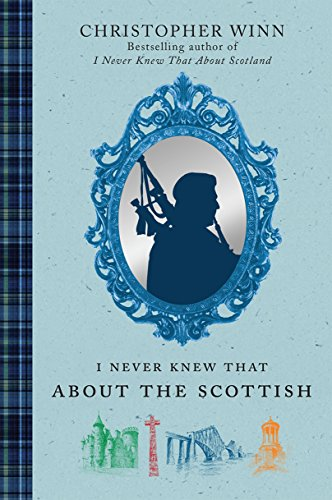 I Never Knew That About the Scottish by Christopher Winn