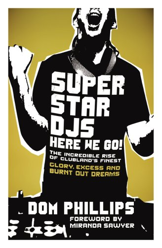 Superstar DJs Here We Go! By Dom Phillips