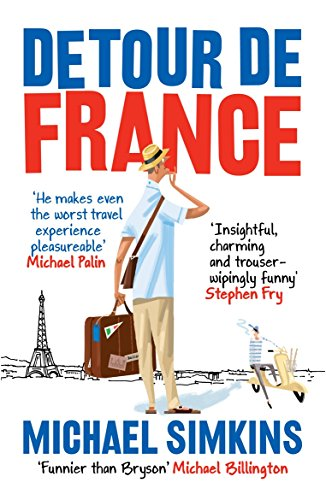 Detour De France: An Englishman in Search of a Continental Education by Michael Simkins