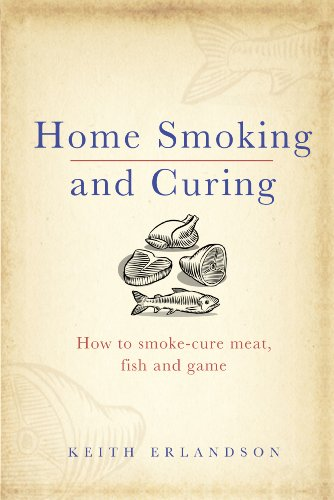 Home Smoking and Curing by Keith Erlandson