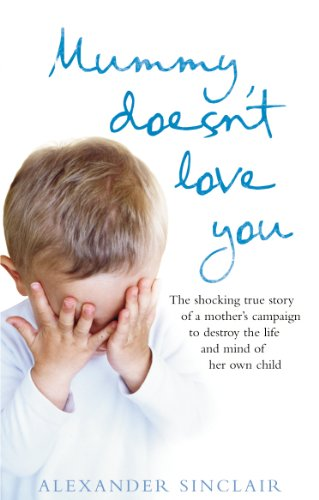 Mummy Doesn't Love You By Alexander Sinclair