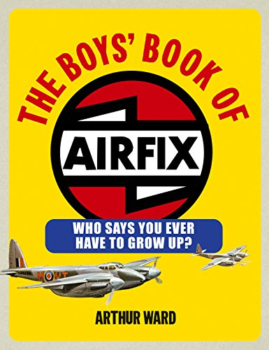 The Boys' Book of Airfix By Arthur Ward