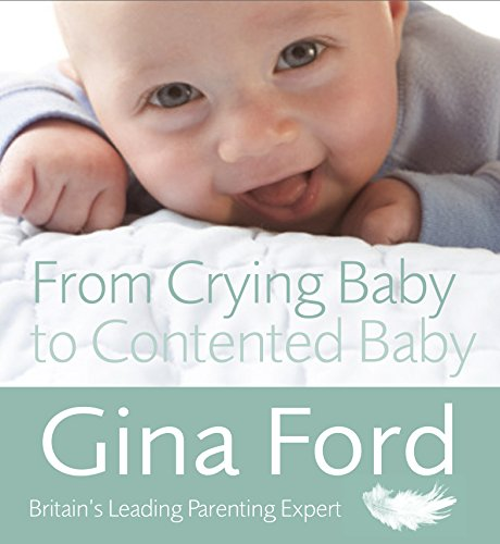 From Crying Baby to Contented Baby by Gina Ford
