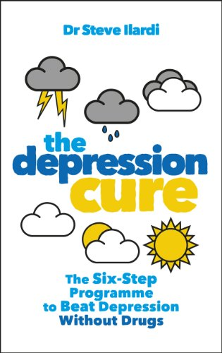 The Depression Cure: The Six-Step Programme to Beat Depression Without Drugs by Steve Ilardi