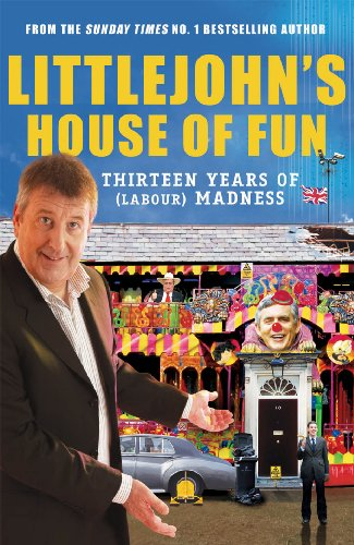 Littlejohns House of Fun Thirteen Years of Madness By Richard Littlejohn