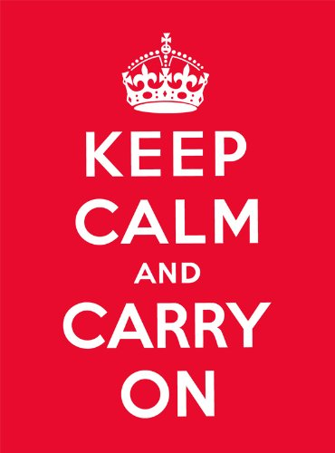 Keep Calm and Carry On By NA