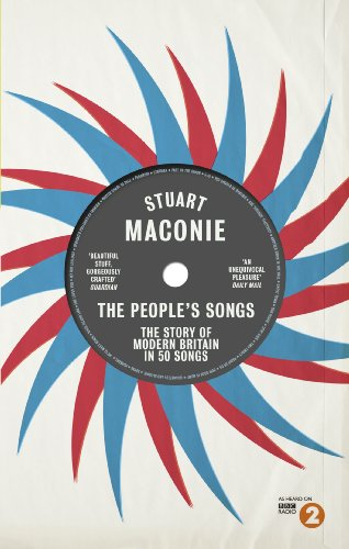 The People's Songs: The Story of Modern Britain in 50 Records by Stuart Maconie