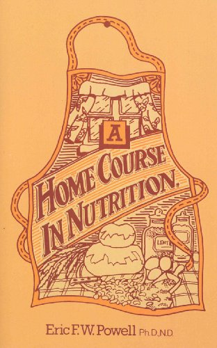 A Home Course In Nutrition By Eric F W Powell