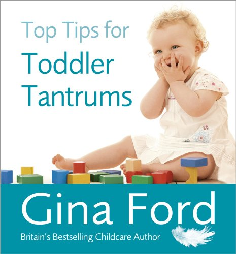 Top Tips for Toddler Tantrums by Gina Ford