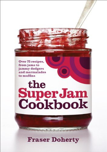 The SuperJam Cookbook by Fraser Doherty