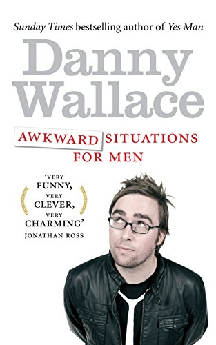 Awkward Situations for Men by Danny Wallace