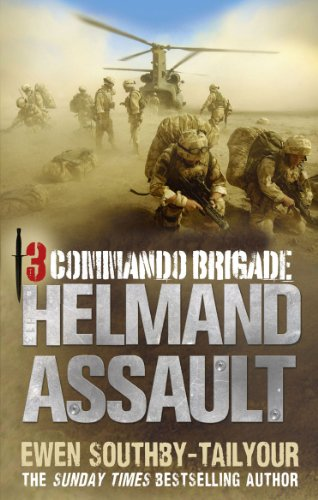 3 Commando: Helmand Assault by Ewen Southby-Tailyour