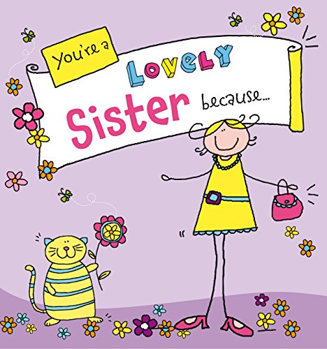 You're a Lovely Sister Because. . . By Ged Backland
